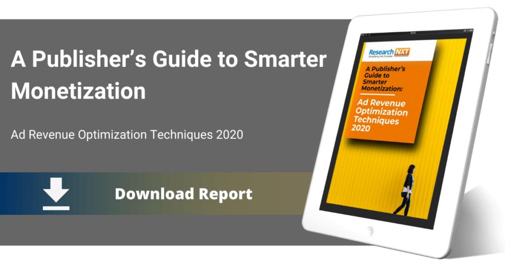 A Publisher's Guide to Smarter Monetization: Ad Revenue Optimization Techniques 2020