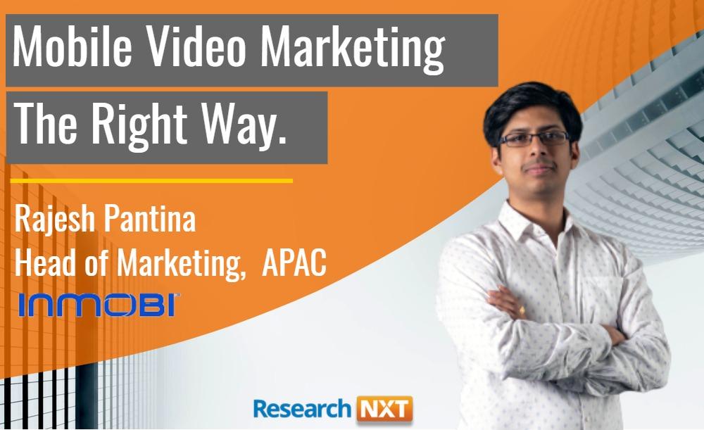 Doing Mobile Video Right with Rajesh Pantina, InMobi