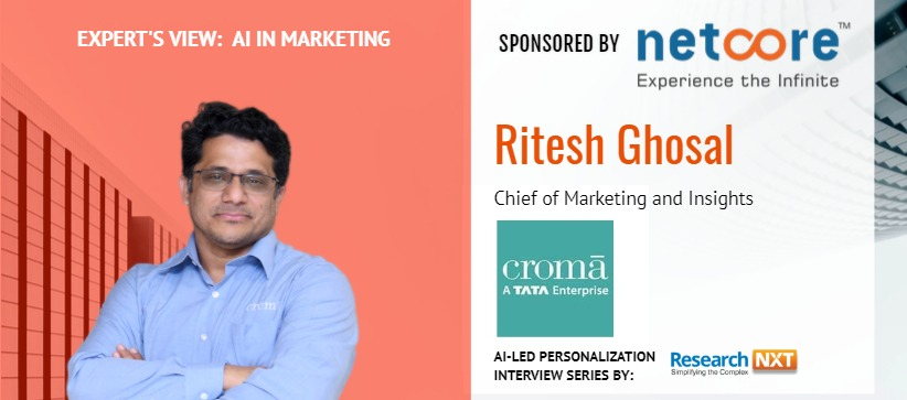 Ritesh Ghosal on Croma's customer-centric initiatives & their start small, scale fast approach