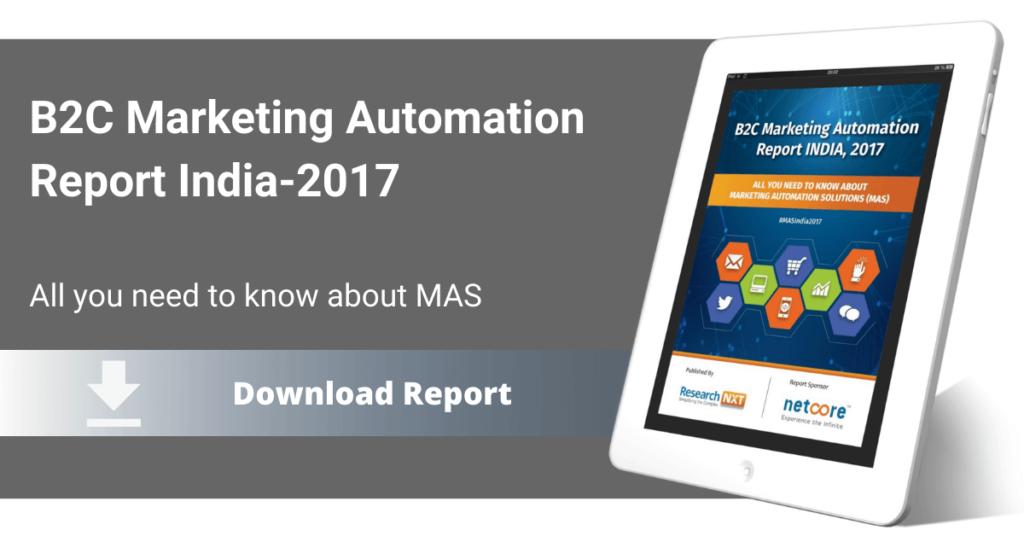 B2C Marketing Automation Report: INDIA, 2017