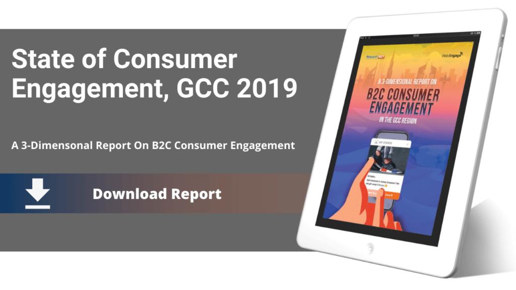 State of Consumer Engagement Report, GCC 2019